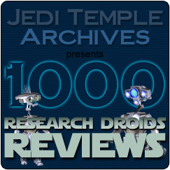 Jedi Temple Archives presents 1000 Research Droids Reviews