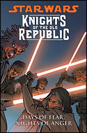 Knights of the Old Republic (Vol. Three): Days of Fear, Nights of Anger