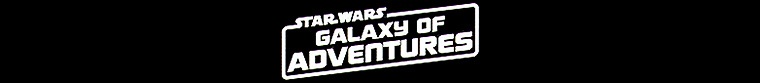 Hasbro - Star Wars: Galaxy of Adventures (2018-present)