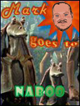 Mark goes to ... Naboo