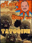 Mark goes to ... Tatooine